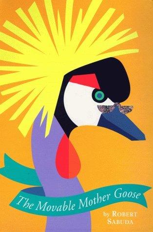 The Movable Mother Goose by Robert Sabuda (1999-10-01)