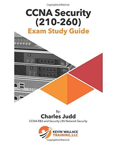 CCNA Security (210-260) Exam Study Guide di Charles Judd