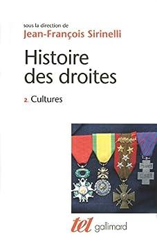 Histoire des droites en France (Tome 2) - Cultures (Tel t. 343) par [Collectifs]