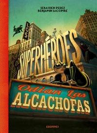 Los superhéroes odian las alcachofas por Sébastien Perez