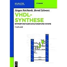 VHDL-Synthese: Entwurf digitaler Schaltungen und Systeme (De Gruyter Studium)