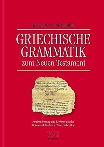 Griechische Grammatik zum Neuen Testament, 1. Auflage 2010