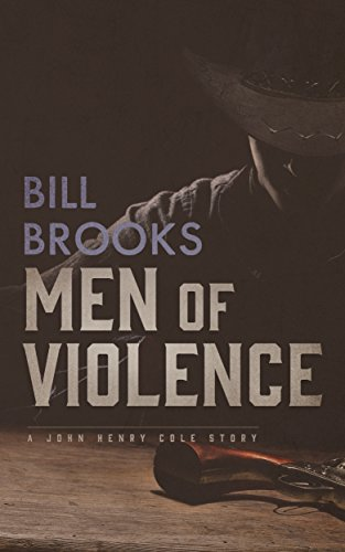 men-of-violence-a-john-henry-cole-story-the-john-henry-cole-series-book-5-english-edition