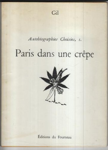 Autobiographies choisies /Gil. 1. Paris dans une crêpe
