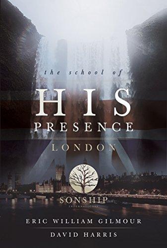The School of His Presence (English Edition) por Eric Gilmour