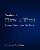 Flow of Time: Quantum Gravity giving New Physics (English Edition)