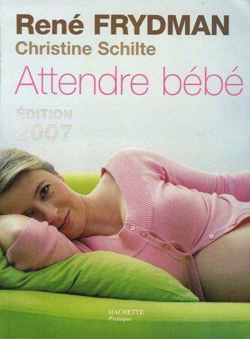 Attendre bébé par René Frydman, Christine Schilte
