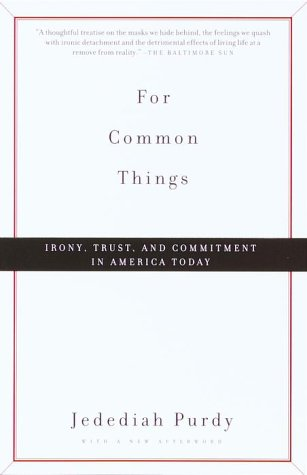 For Common Things: Irony, Trust and Commitment in America Today (Vintage)