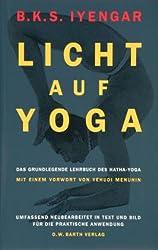 Licht auf Yoga. Das grundlegende Lehrbuch des Hatha-Yoga
