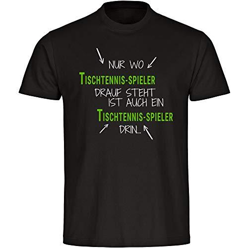 T-Shirt Nur wo Tischtennis-Spieler drauf steht ist auch ein  Tischtennis-Spieler drin schwarz Herren Gr. S bis 5XL, Größe XXXL 50f9cec31d