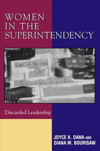 Women in the Superintendency: Discarded Leadership