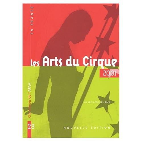 Chroniques de l'AFAA N° 28 Juin 2001 : Les arts du cirque en France en 2001