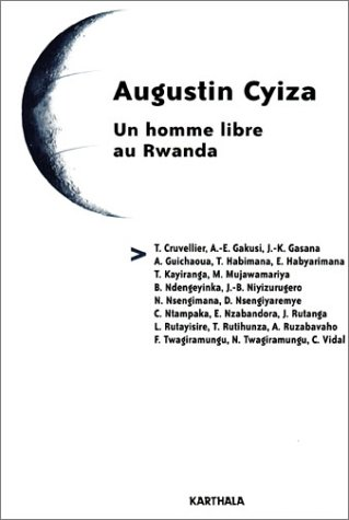 Augustin Cyiza : Un homme libre au Rwanda par Thierry Cruvellier