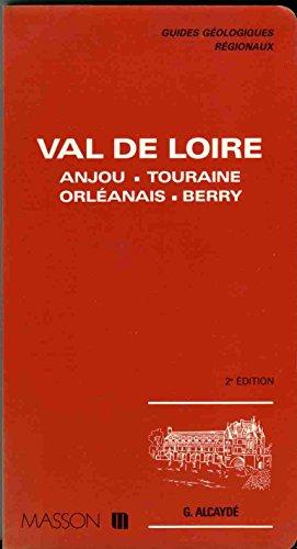 Guides géologiques : Val de Loire : Anjou, Touraine, Orléanais, Berry