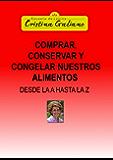 Comprar, Conservar y Congelar nuestros alimentos (Spanish Edition)