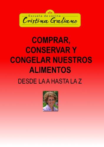 Comprar, Conservar y Congelar nuestros alimentos eBook: Cristina ...