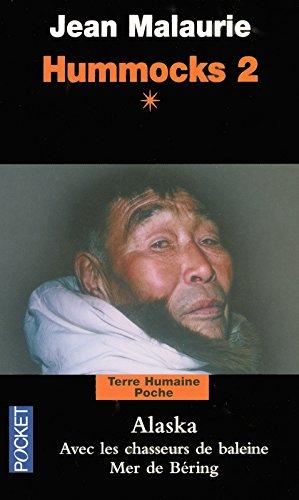 Hummocks 2, Tome 1 : Alaska, avec les chasseurs de baleine, mer de Bering