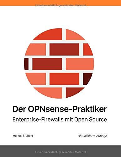 Enterprise Firewall (Der OPNsense-Praktiker: Enterprise-Firewalls mit Open Source)