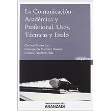 La comunicación académica y profesional : usos, técnicas y estilo (Gestión de Despachos)