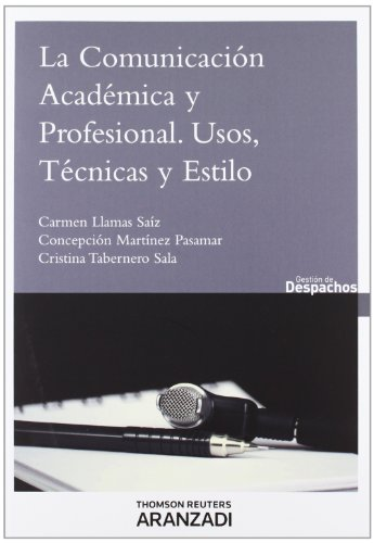 La comunicación académica y profesional : usos, técnicas y estilo