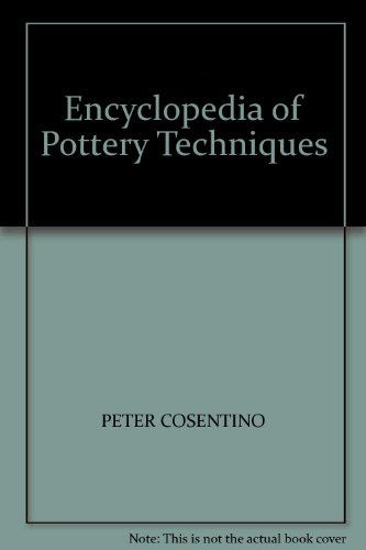 Encyclopedia of Pottery Techniques por Peter Cosentino