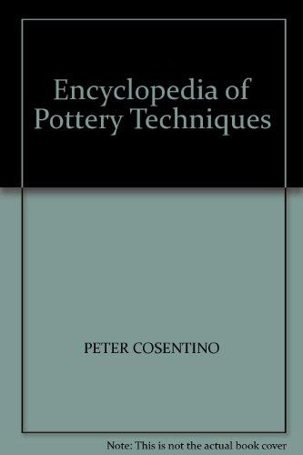 Encyclopedia of Pottery Techniques por Peter Cosentino