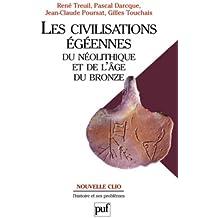 Les civilisations égéennes du néolithique et de l'Age du Bronze