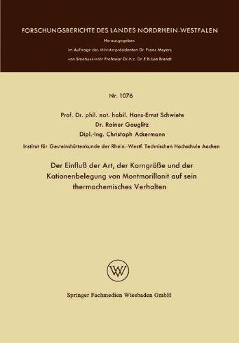 Der Einfluß der Art, der Korngröße und der Kationenbelegung von Montmorillonit auf sein thermochemisches Verhalten (Forschungsberichte des Landes Nordrhein-Westfalen, Band 1076)