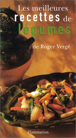 Les meilleures recettes de légumes par Roger Vergé