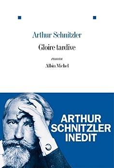 Gloire tardive par [Kreiss, Bernard, Schnitzler, A.]