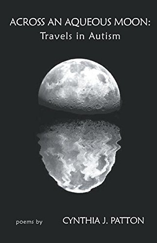 Across an Aqueous Moon: Travels in Autism por Cynthia Patton