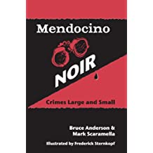 Mendocino Noir: Crimes Large & Small (English Edition)