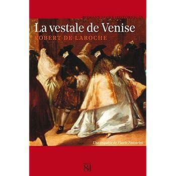 La vestale de Venise: Une enquête de Flavio Foscarini