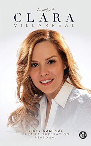 Lo Mejor de Clara Villarreal: Siete Caminos para la Superación Personal por Clara Villarreal