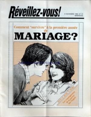 REVEILLEZ VOUS [No 21] du 08/11/1982 - COMMENT SURVIVRE A LA PREMIERE ANNEE DE MARIAGE - LES CONSEQUENCES DE LA GUERRE SUR L''ESPRIT - LA FAMILLE S'EFFONDRE UN DRAME A L'ECHELLE MONDIALE - COMMENT SURVIVRE A LA PREMIERE ANNEE DE MARIAGE - UN LIVRE POUR TOUS - COMMENT PRENDRE DE SAGES DECISIONS MEDICALES - A LEUR RETOUR ETAIENT-ILS LES MEMES - A SON RETOUR C'ETAIT UN AUTRE HOMME - MOTS CROISES - LES JEUNES S'INTERROGENT QUAND LA MUSIQUE SE TAIT COMMENT RESOUDRE NOS PROBLEMES - IL DEVIENDRA UN PE par Collectif