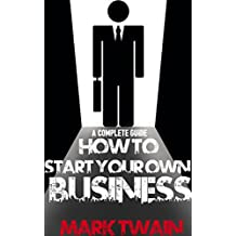 A complete guide:- HOW TO START YOUR OWN BUSINESS (English Edition)