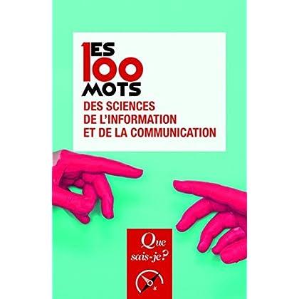 Les 100 mots des sciences de l'information et de la communication