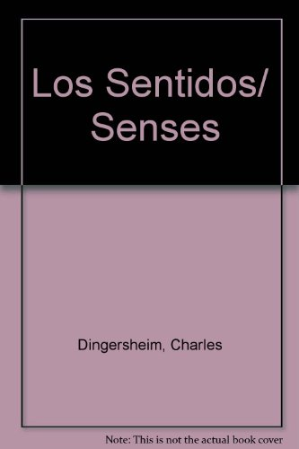 Los Sentidos/Senses por Charles Dingersheim