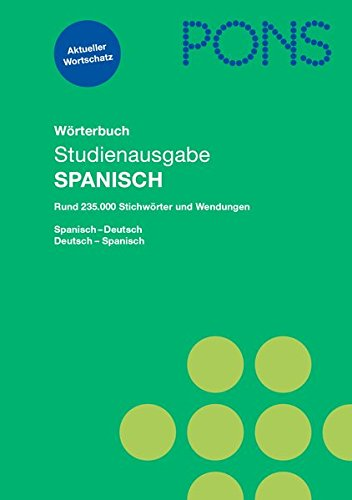 PONS Wörterbuch für Schule und Studium Studienausgabe Spanisch: Spanisch-Deutsch/Deutsch-Spanisch