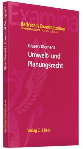 Umweltrecht: mit Planungsrecht (Beck\'sches Examinatorium Öffentliches Recht)