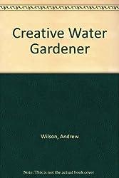Creative Water Gardener