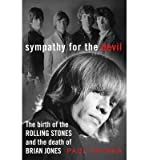 [(Sympathy for the Devil: The Birth of the Rolling Stones and the Death of Brian Jones)] [Author: Paul Trynka] published on (August, 2014)