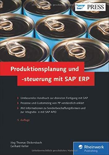 Produktionsplanung und -steuerung mit SAP ERP: Ihr umfassendes Handbuch zu SAP PP - 5. Auflage (SAP PRESS)