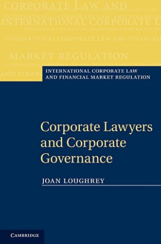 Corporate Lawyers and Corporate Governance Hardback (International Corporate Law and Financial Market Regulation)