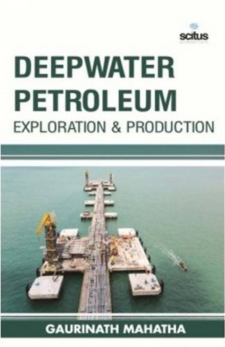 Deepwater Petroleum Exploration & Production (Chemical Engineering Series)