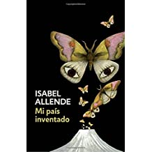 Mi país inventado: Spanish-language edition of My Invented Country: A Memoir