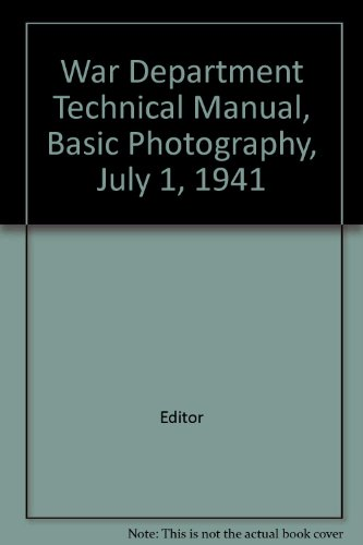 War Department Technical Manual, Basic Photography, July 1, 1941