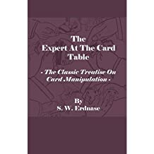 The Expert At The Card Table - The Classic Treatise On Card Manipulation (Paperback) - Common