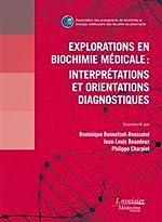 Explorations en biochimie médicale - Interprétations et orientations diagnostiques de Jean-Louis Beaudeux