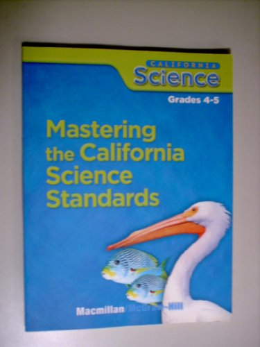 Mastering the California Science Standards Grades 4-5 (Teacher's Answer Key) ...